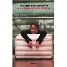 Io viaggio da sola (M. Perosino)