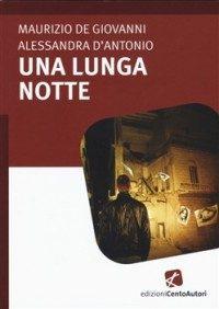 Una lunga notte di Maurizio De Giovanni e Alessandra D'Antonio (8/2015)