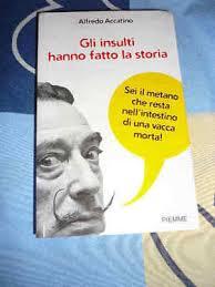 Gli insulti hanno fatto la storia di Alfredo Accatino (11/2015)
