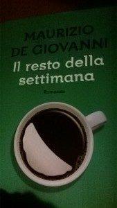 Il resto della settimana di Maurizio De Giovanni (16/2015)