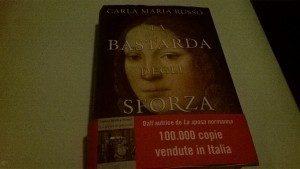 La bastarda degli Sforza di Carla Maria Russo (22/2015)