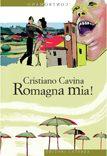 Romagna mia! di Cristiano Cavina (23/2015)