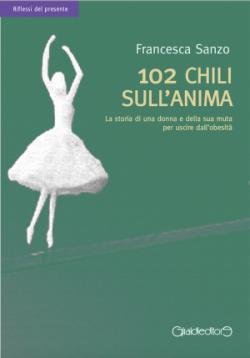102 chili sull'anima di Francesca Sanzo (47/ 2015)