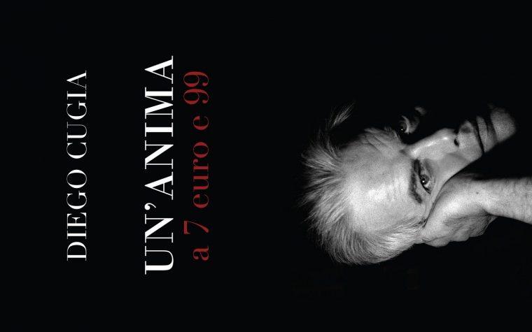 Un'anima a 7 euro e 99 di Diego Cugia (27/16)