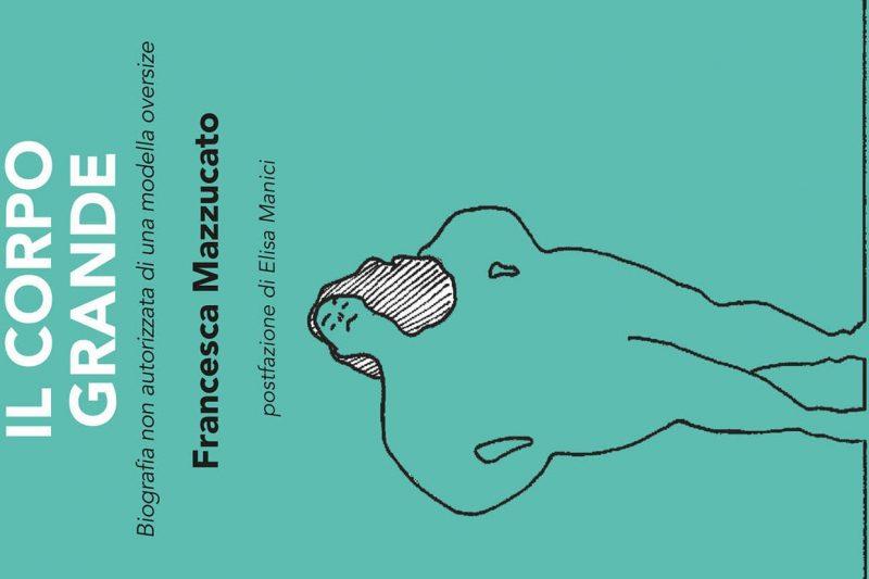 Il corpo grande di Francesca Mazzucato (42/16)
