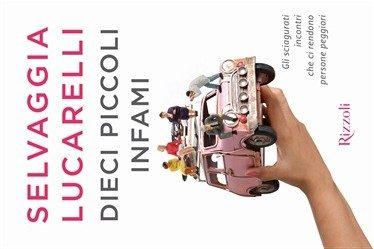 Dieci piccoli infami di Selvaggia Lucarelli (22/2017)
