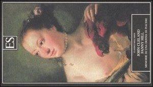Fanny Hill. Memorie di una donna di Piacere di John Cleland (41/1001)