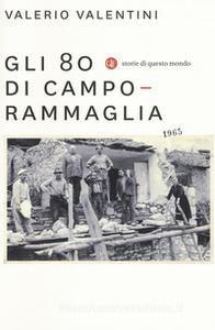 Gli 80 di Camporammaglia (Valerio Valentini)